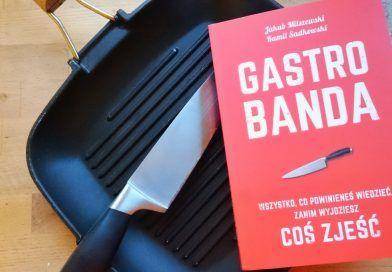 Gastobanda, czyli żarcie od kuchni